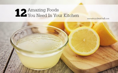 12 Amazing Foods You Need In Your Kitchen