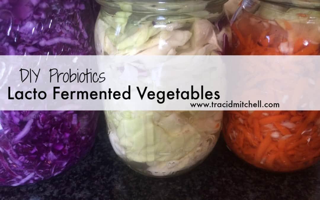 Lacto Fermented Vegetable Recipe: Homemade Probiotics