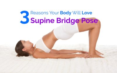 3 Reasons Why Your Body Will Love Supine Bridge
