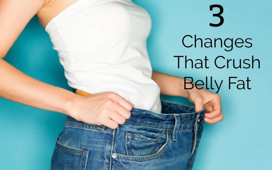 "Say ""Bye Bye Belly Fat"" with These 3 Changes"