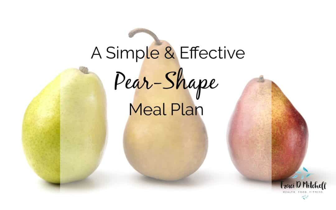 Pear Shaped Meal Plan