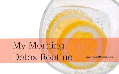 My Morning Detox Routine