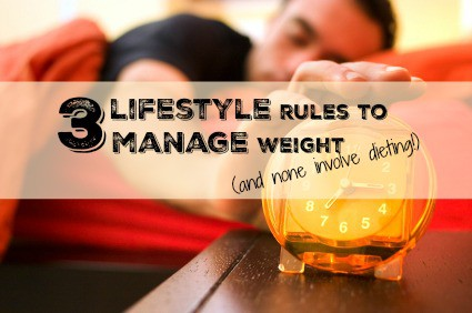 3 Lifestyle Tips That Control Weight Without Dieting