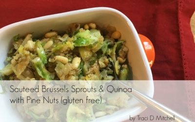 Sauteed Brussels Sprouts with Quinoa and Pine Nuts (gluten free)