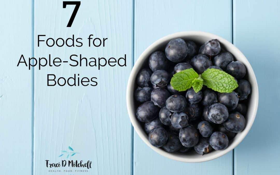 7 Perfect Foods for Apple Shape Bodies
