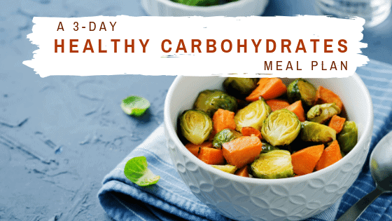 Healthy carbohydrates meal plan