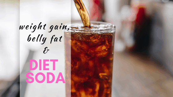 How Diet Soda Causes Weight Gain – Especially Belly Fat