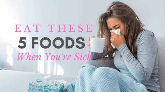 Stock Up on These 5 Foods to Eat When You're Sick