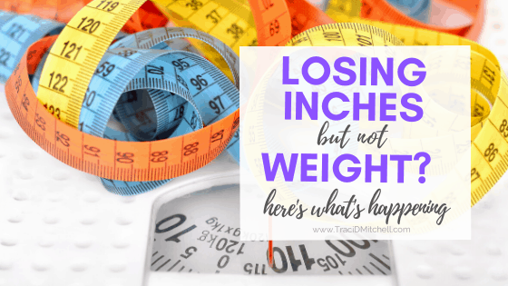 Losing Inches But Not Weight? This Could Be Why.
