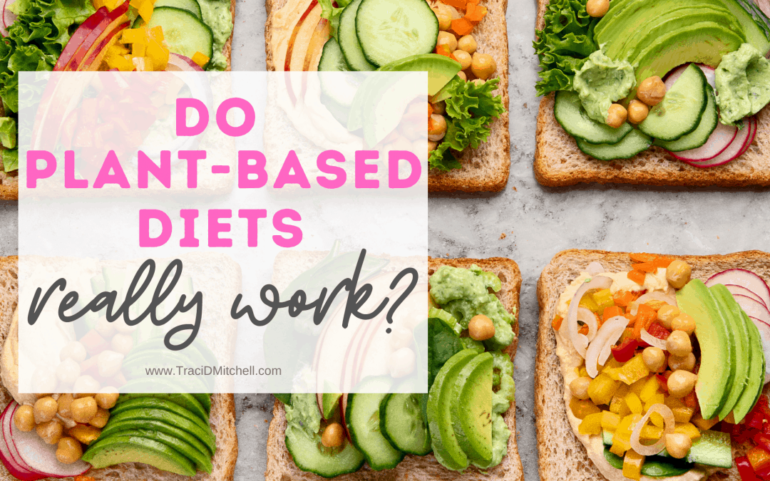 Do Plant-Based Diets Work or Do The Make You Gain Weight?