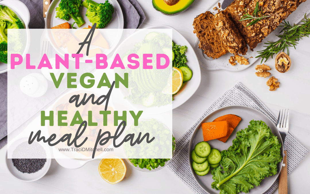 A Healthy Vegan, Plant-Based Meal Plan